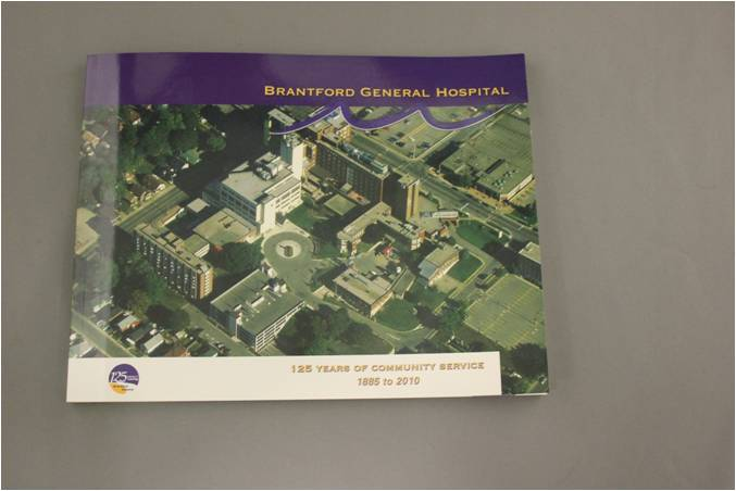 Brantford General Hospital: 125 Years of Community Service 1885