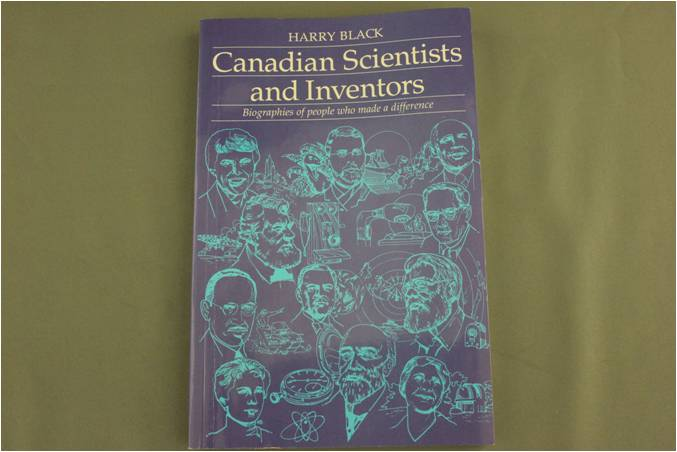 Canadian Scientists and Inventors: Biographies of people who mad