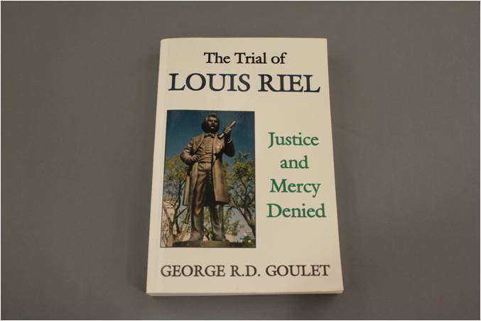 The Trial of Louis Riel: Justice and Mercy Denied