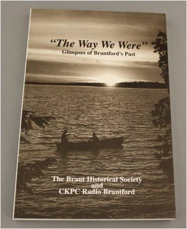 """The Way We Were"" Glimpses of Brantford's Past"