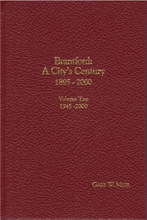 Brantford: A City's Century Volume II